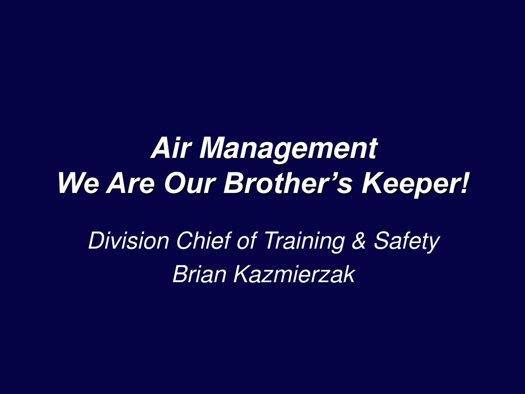 air management we are our brother s keeper l.