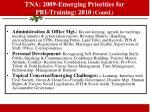 tna 2009 emerging priorities for pri training 2010 contd