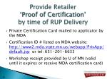 provide retailer proof of certification by time of rup delivery