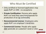 who must be certified