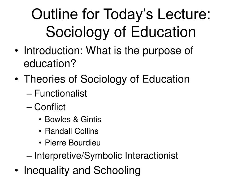 outline for today s lecture sociology of education l.