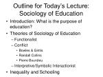 outline for today s lecture sociology of education