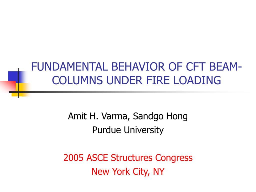 fundamental behavior of cft beam columns under fire loading l.