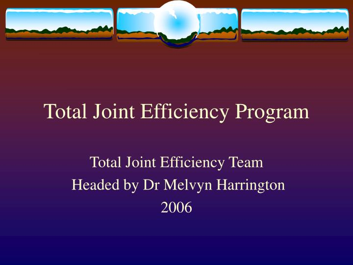 total joint efficiency program n.