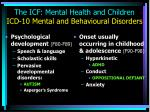the icf mental health and children icd 10 mental and behavioural disorders3