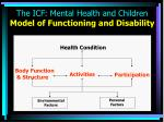 the icf mental health and children model of functioning and disability