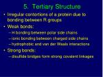 5 tertiary structure