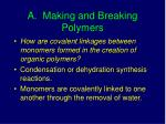 a making and breaking polymers