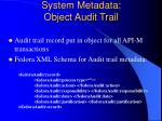system metadata object audit trail
