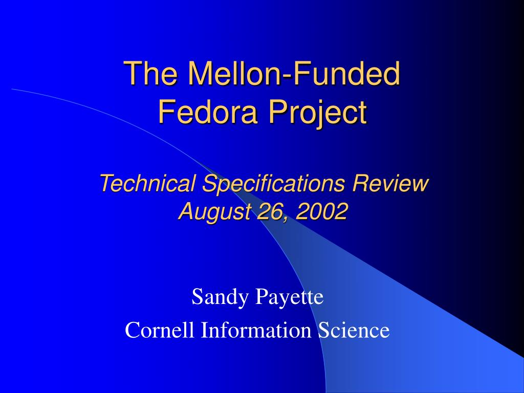the mellon funded fedora project technical specifications review august 26 2002 l.