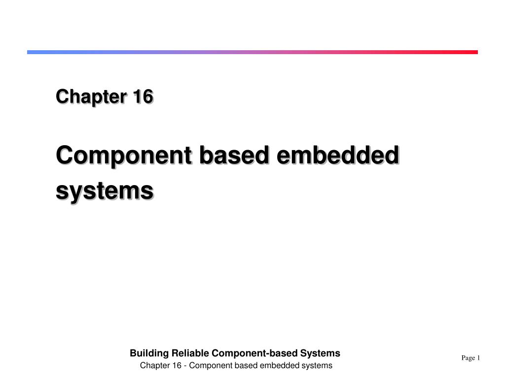 chapter 16 component based embedded systems l.
