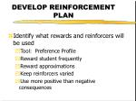 develop reinforcement plan
