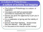 a culture of philanthropy a culture of building not begging