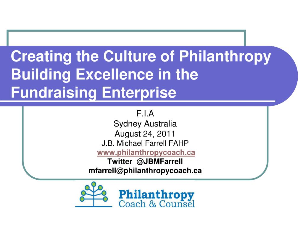 creating the culture of philanthropy building excellence in the fundraising enterprise l.