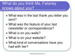 what do you think ms faloney knows about you