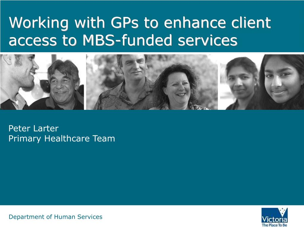 working with gps to enhance client access to mbs funded services l.