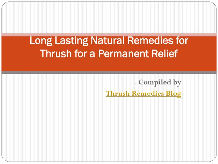 long lasting natural remedies for thrush for a permanent relief n.