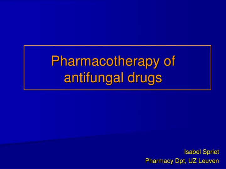 pharmacotherapy of antifungal drugs n.