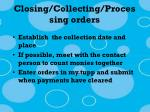 closing collecting processing orders