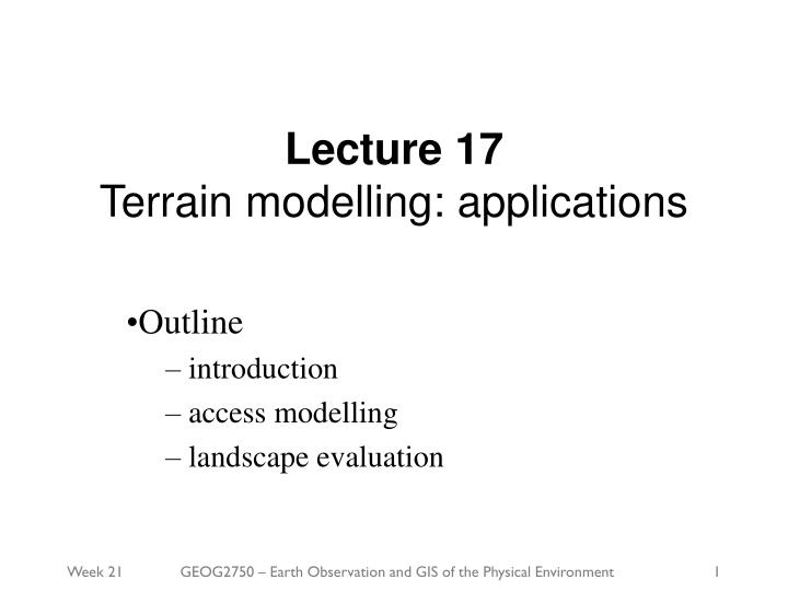 Lecture 17 terrain modelling applications