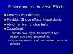 echinocandins adverse effects