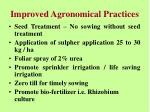 improved agronomical practices