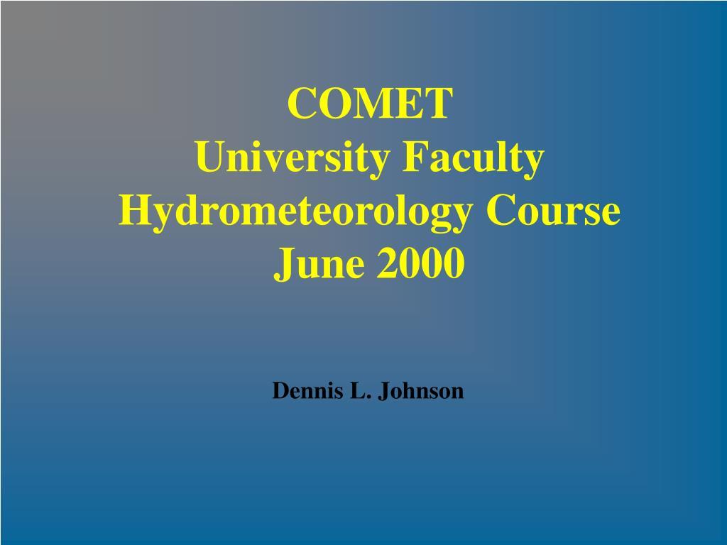 comet university faculty hydrometeorology course june 2000 l.