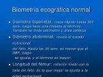 biometr a ecogr fica normal