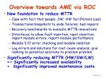 overview towards ame via roc