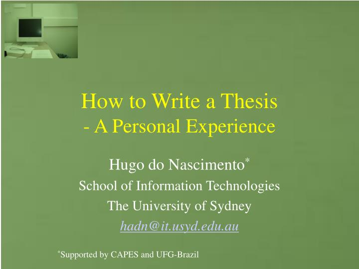 writing a thesis proposal university of sydney Thesis proposal writing is an important skill to master, as it will define whether your idea will be accepted and whether you will be able to proceed with your research you have to show that you have analyzed a significant number of academic resources to ensure fluently written paper.