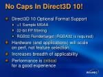 no caps in direct3d 10