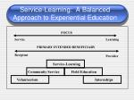service learning a balanced approach to experiential education
