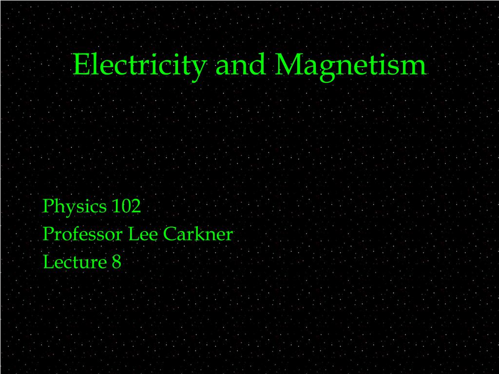 electricity and magnetism l.