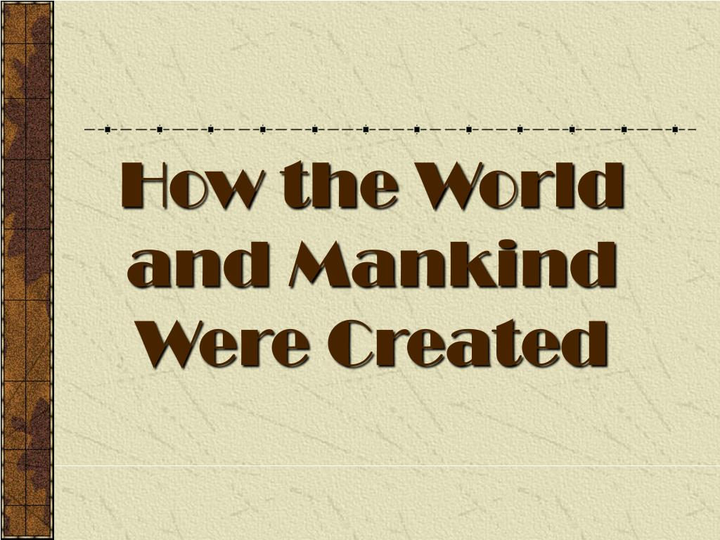how the world and mankind were created l.