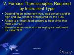 v furnace thermocouples required by instrument type