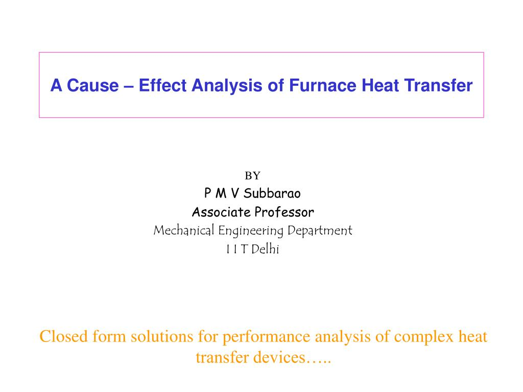 a cause effect analysis of furnace heat transfer l.