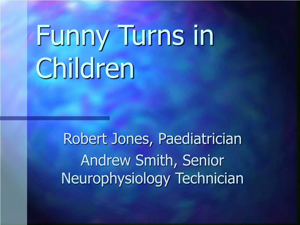 funny turns in children l.