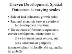 uneven development spatial outcomes at varying scales
