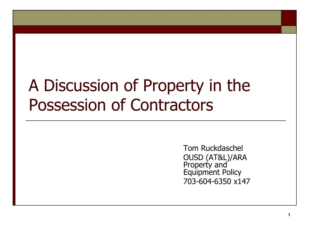 a discussion of property in the possession of contractors l.