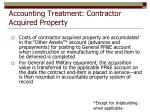 accounting treatment contractor acquired property