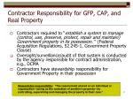 contractor responsibility for gfp cap and real property