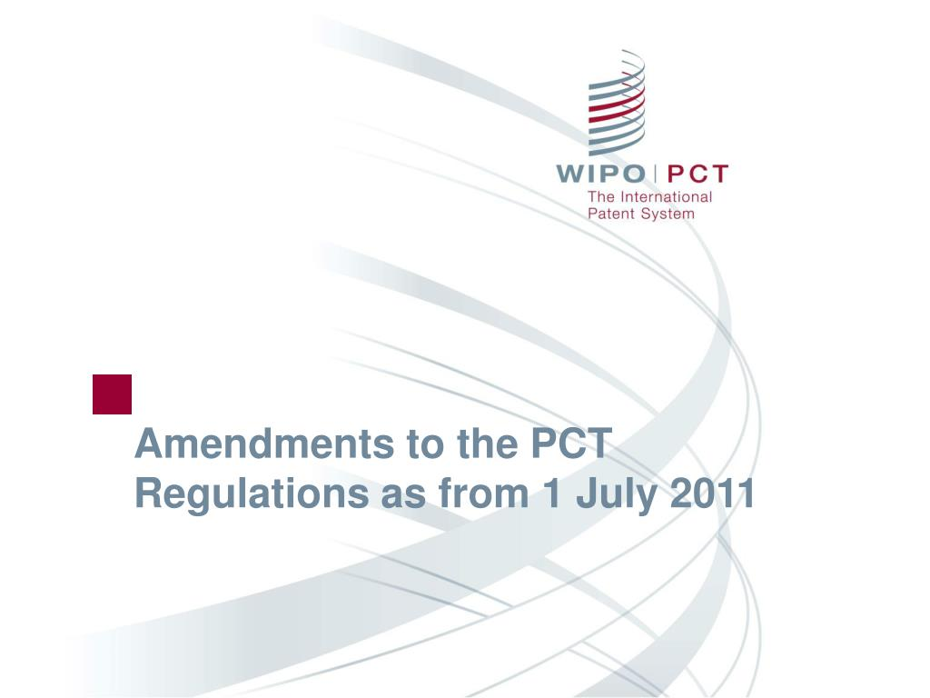 amendments to the pct regulations as from 1 july 2011 l.