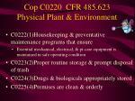cop c0220 cfr 485 623 physical plant environment