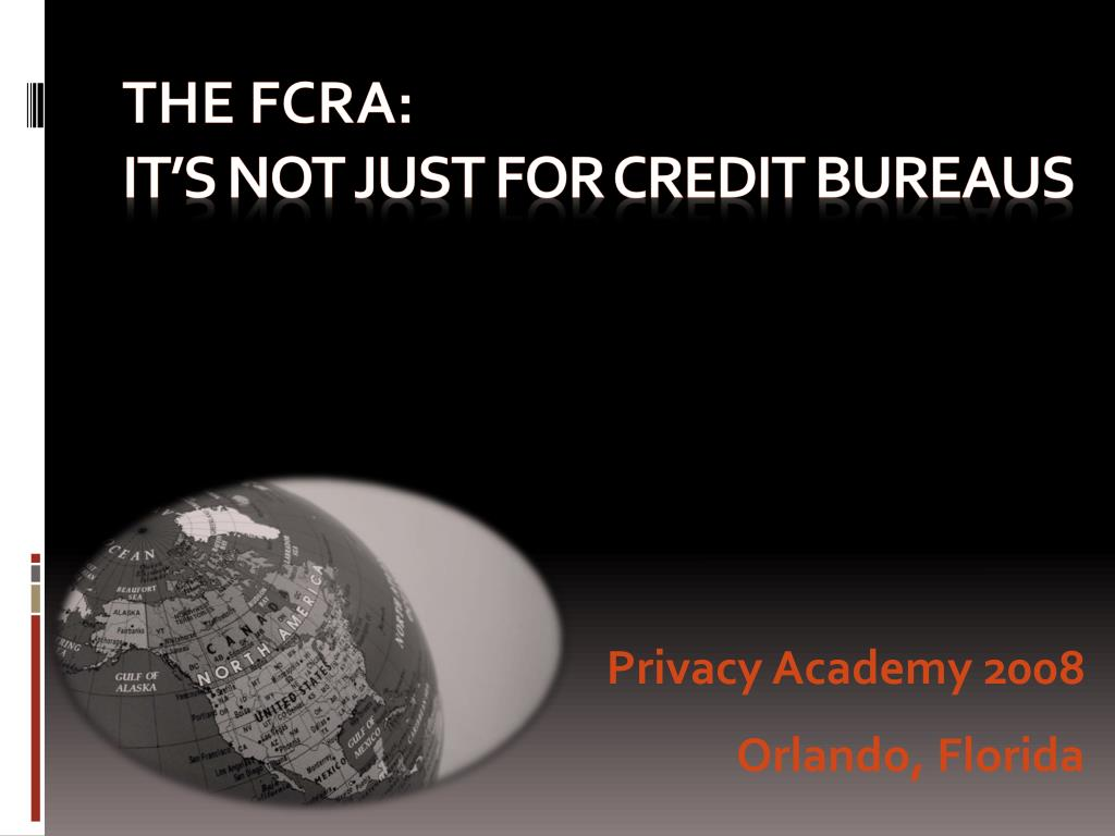 the fcra it s not just for credit bureaus l.