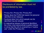disclosure of information must not be prohibited by law
