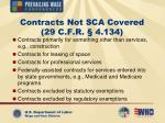 contracts not sca covered 29 c f r 4 134