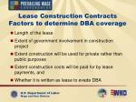 lease construction contracts factors to determine dba coverage