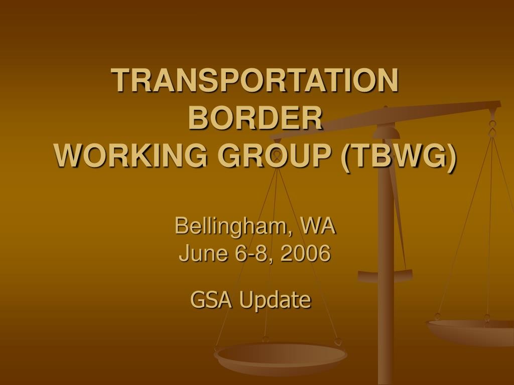 transportation border working group tbwg bellingham wa june 6 8 2006 l.