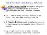 reinforcement strengthens a behavior