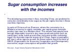 sugar consumption increases with the incomes